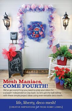 Mesh Maniacs, Come Fourth! We've got everything you need to prep your place for a poppin' Independence Day bash. So let's get the ball rolling with these simple project ideas using ever-versatile deco mesh.