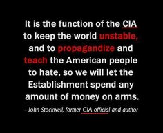 Function Of The CIA - train people to accept unending military actions and spending, propagandize.