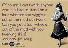 mud rednecktwerkteam, stuff, country girls, funni cuz, thought, cowgirl swag, funny country sayings, quot, true countrygirlswagg