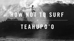 How NOT To Surf Teahupo'o by Billabong. Teahupoo is one of the most intense waves in the world and when you take a ride there are some places you wouldn't want to be. @SWELL
