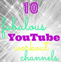 10 Fabulous YouTube Workout Channels - great for free workout videos and exercise inspiration