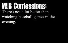 MLB Confessions - there's nothing better than this