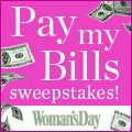 <3 would LOVE to win Woman's Day Pay My Bills $100,000 Sweepstakes!