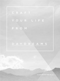 craft your life from daydreams