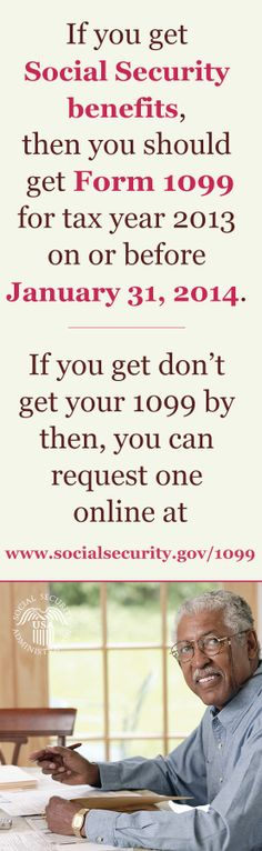 If you receive Social Security benefits and don't get your 1099 by the end of January, you can request one online.
