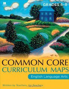 Common Core Curriculum Maps in English Language Arts: Grades 6-8 (Common Core Series)