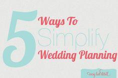Thursday Tips: 5 Ways To Simplify Wedding Planning