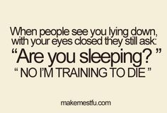 training, laugh, daily workouts, pet peeves, dream quotes