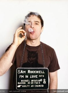 I'm in love with ... Sam Rockwell