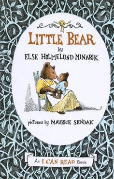 Little Bear (An I Can Read Book) by Elsa Holmelund Minarik. $3.95. Reading level: Ages 4 and up. Series - I Can Read Book 1. Author: Maurice Sendak. Publisher: Harper Trophy; 1st Trophy ed edition (January 1, 1978)