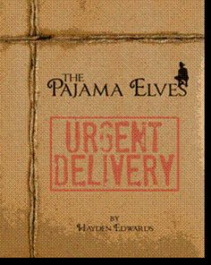 The Pajama Elves by Hayden Edwards Christmas Holiday Pajama Tradition Elf