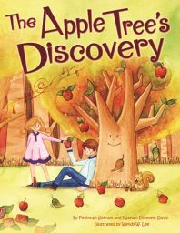 """The Apple Tree's Discovery"" Written by Peninnah Schram & Rachayl Eckstein  & Illustrated by Wendy W. Lee - Age group: 4 to 5 years"