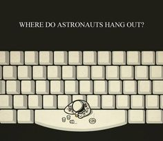Funny visual for an old school joke ... #space #astronauts #humor