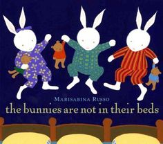 """The Bunnies Are Not In Their Beds"" by Marisabina Russo"