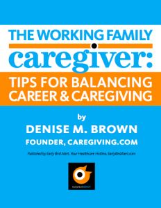 Working Family Caregiver is a FREE e-book to download. #caregiver #familycaregiver #caregiving