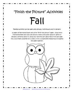 """FREE 12 pages of Fall-related b/w """"finish the picture"""" pages – draw extra interesting items and color the picture. Have a discussion about it. Write or dictate a sentence about it. Draw your favorite part about Fall on the last page. 15 pgs."""
