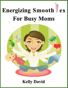 Free Kindle Book : Energizing Smoothies For Busy Moms - Smoothies are a delicious way to get the nutrients your body needs to function at its best! Kelly David shows busy moms (and everyone else!), how to make quick and easy smoothies that are tailored specifically to enhance and boost energy levels! Learn the best foods to enhance energy and how to add them to already existing smoothie recipes or create your own! Create high-quality, nutrient-rich, delicious smoothies in minutes and increase...