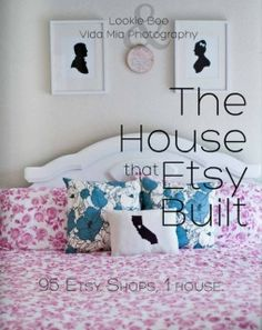 The House That Etsy Built: 95 Etsy Shops from around the world, 1 house.