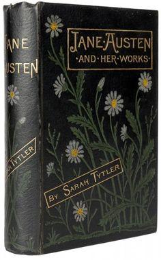 [AUSTEN]. TYTLER, Sarah (author). Jane Austen And Her Works. London; Cassell, Petter Galpin & Co. [1880].