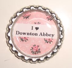 I Love Downton Abbey Bottle Cap Magnet