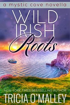 Free download! Wild Irish Roots: Prequel to the Mystic Cove Series by Tricia O'Malley, http://www.amazon.com/dp/B00NJ0F5Y4/ref=cm_sw_r_pi_dp_82bjub0YN5Z5M
