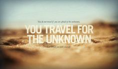 Travel for the Unknown