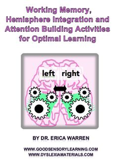 Working Memory, Hemisphere Integration and Attention Building Activities for Optimal Learning is a great workbook that improves memory, attention, processing speed mental flexibility and executive functioning.$