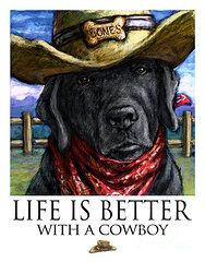 Life is better with a cowboy, Black Lab