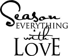 Season Everything With Love Kitchen Vinyl Wall Qoute Decal