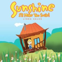 Sunshine is a dear little blond girl whose sole mission in life is to make sad people happy. She lives on a hilltop and interacts in strong and positive ways with characters and situations she encounters on the hillside. http://www.linnieslittlebooks.com  Available in paperback and eBook at http://www.amazon.com/Sunshine-Ill-Make-You-Smile/dp/1475036582/ref=sr_1_1_title_0_main?s=books=UTF8=1332770597=1-1