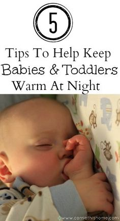 How To Keep A Baby or Toddler Warm At Night--great tips!