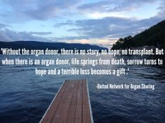 Beautiful sentiments about donation from UNOS. #DonateLife