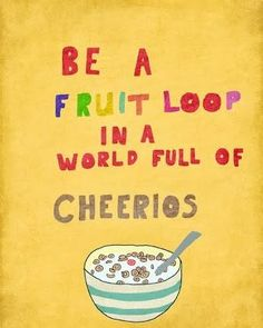 be a fruit loop!