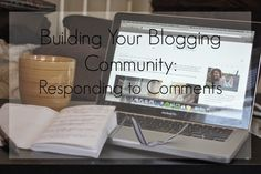 She is Fierce: Build your blogging community through comments.  The absolute most important part of blogging, for me, is building a community.  There are plenty of ways to do this, but the comments section of every blog post you read or write is the best place to start!