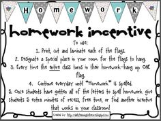 """FREE Homework Incentive~ When the entire class completes a homework assignment on time, hang up one flag. With the letters in """"homework"""" and a starting and ending decorative flag, there are 10 flags in all. When the banner is complete, give the class extra recess, a homework pass,or whatever incentive works for your classroom. The toughest part of this plan-- laminating the reusable flag pennants. Great, new twist on a tried-and-true idea!"""
