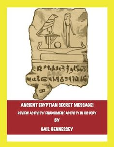 """Want a fun activity to review vocabulary terms for a unit on ancient Egypt?Looking for an enrichment activity in history? My Ancient Egyptian Secret Message activity involves students reviewing vocabulary terms.Then,following direction, students place letters from the different terms into boxes revealing a """"secret message"""" about Egypt! Additional info on """"secret message"""" is included. http://www.teacherspayteachers.com/Product/Ancient-Egyptian-Secret-MessageReview-ActivityEnrichment-728994 $3.00"""