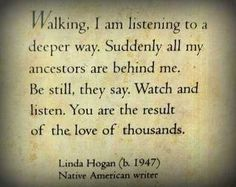 Native American Wisdom native american quotes, family trees, native americans, famili, scrapbook quotes, inspir, thought, love words, walk
