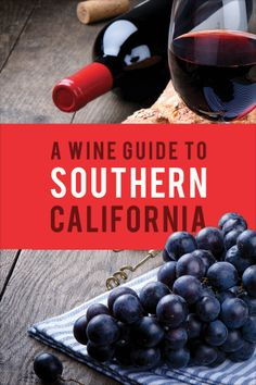 Here's your handy guide delicious Southern California wine!