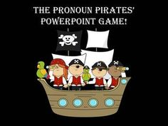 The Pronoun Pirates' PowerPoint Game. This activity includes a review ...