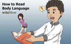 wikiHow to Read Body Language -- via wikiHow.com