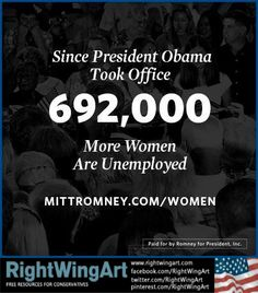 Since Obama 692,000 more women are unemployed