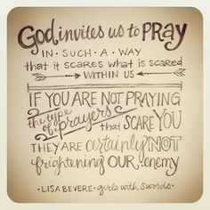 prayer, god quotes for women, lisa bevere quotes, girls with swords book, bible girl quotes, faith quotes for women, lisa bevere girls with swords, jesus quotes for girls, god quotes for girls