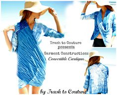 Shop   Trash To Couture: Convertible Cardigan Pattern/tutorial. Perfect for fall. shop, diy dress