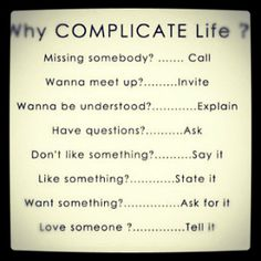Why Complicate Life?