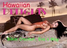 Hawaiian Delights Crochet is a brand of #crochet bikinis created by artist Eve-Lynne Miyasaki.