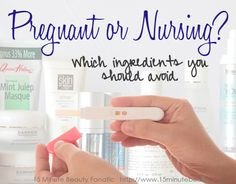 beauty products and ingredients to avoid in pregnancy from #15MinuteBeautyFanatic