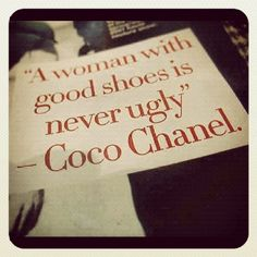 Hear hear! #chanel #shoes #quote