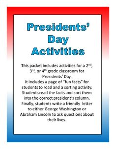 """This packet includes activities for a 2nd, 3rd, or 4th grade classroom for Presidents' Day.     It includes a page of """"fun facts"""" for students to read and a sorting activity. Students sort the facts into the column for the correct president. Finally, students write a friendly letter to either George Washington or Abraham Lincoln to ask questions about their lives."""
