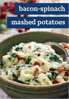 Bacon-Spinach Mashed Potatoes – Bacon, baby spinach leaves and minced garlic are smashed together with cream cheese and hearty Yukon golds in this crowd-pleasing potato side dish.
