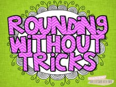 Fun idea for making sure students have concept of rounding.